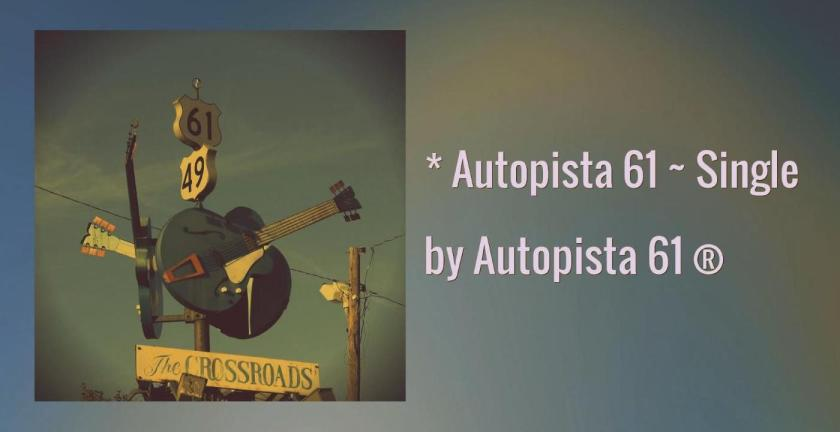 * Autopista 61 ® [Autopista 61 ~ Single] ft. Charlie McCoy & J.M. Baule